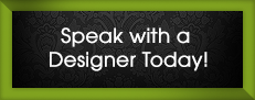 Speak with a designer today